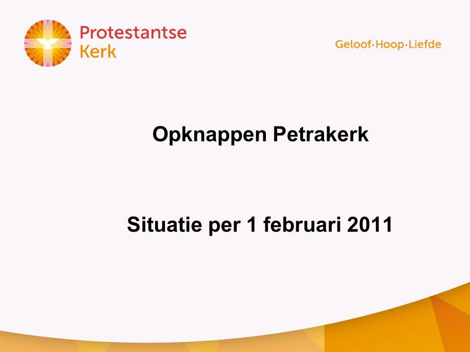 Opknappen Petrakerk Situatie per 1 februari 2011