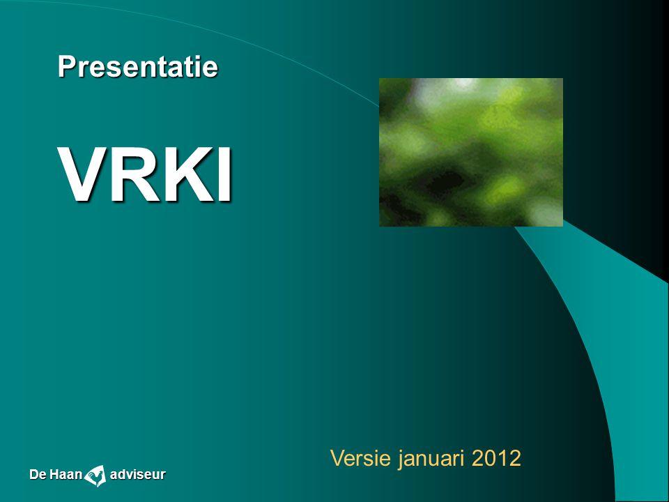 PresentatieVRKI Versie januari 2012 De Haan adviseur