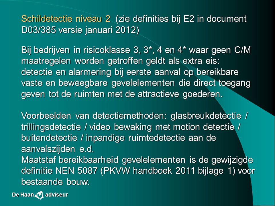 Schildetectie niveau 2 (zie definities bij E2 in document D03/385 versie januari 2012) Bij bedrijven in risicoklasse 3, 3*, 4 en 4* waar geen C/M maat