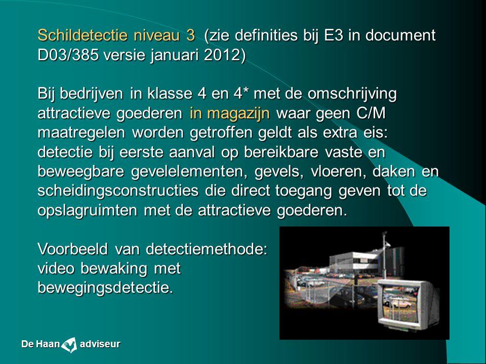 Schildetectie niveau 3 (zie definities bij E3 in document D03/385 versie januari 2012) Bij bedrijven in klasse 4 en 4* met de omschrijving attractieve