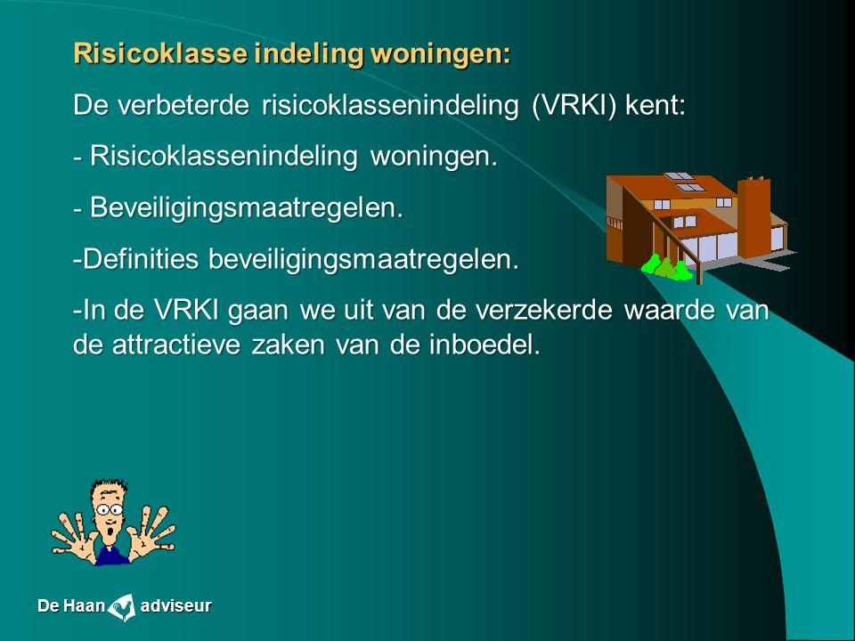 Risicoklasse indeling woningen: De verbeterde risicoklassenindeling (VRKI) kent: - Risicoklassenindeling woningen. - Beveiligingsmaatregelen. -Definit