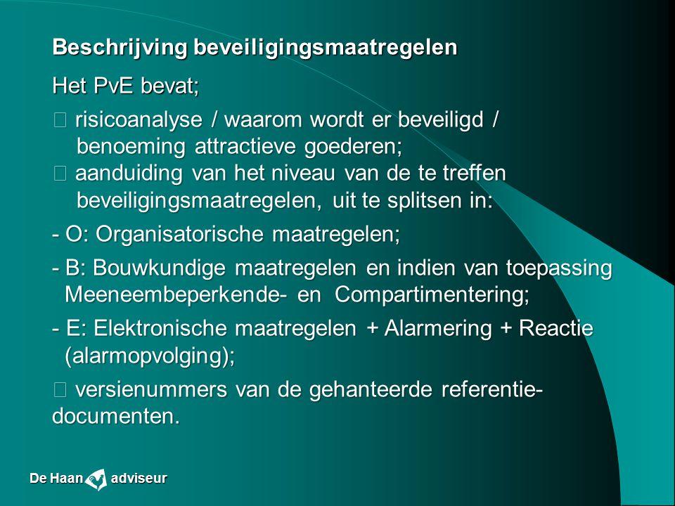 Beschrijving beveiligingsmaatregelen Het PvE bevat;  risicoanalyse / waarom wordt er beveiligd / benoeming attractieve goederen; benoeming attractiev