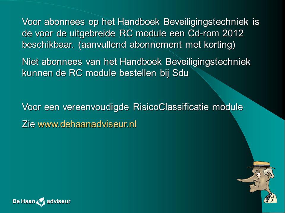 De Haan adviseur Voor abonnees op het Handboek Beveiligingstechniek is de voor de uitgebreide RC module een Cd-rom 2012 beschikbaar. (aanvullend abonn