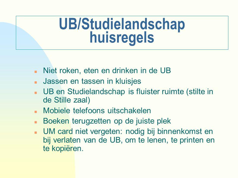 UB/Studielandschap huisregels n Niet roken, eten en drinken in de UB n Jassen en tassen in kluisjes n UB en Studielandschap is fluister ruimte (stilte