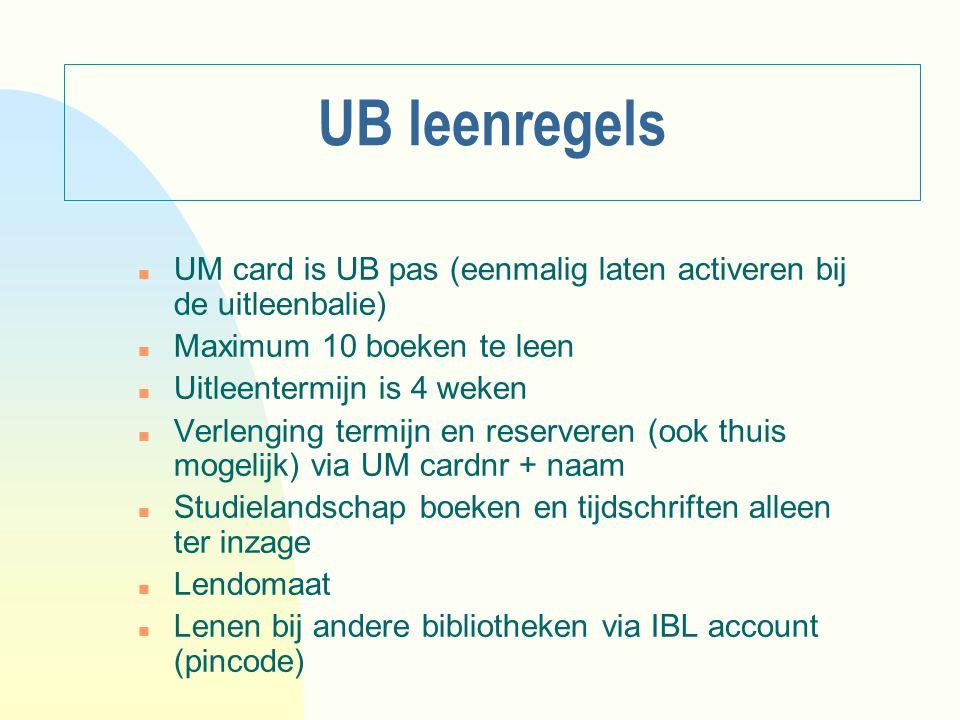 UB leenregels n UM card is UB pas (eenmalig laten activeren bij de uitleenbalie) n Maximum 10 boeken te leen n Uitleentermijn is 4 weken n Verlenging