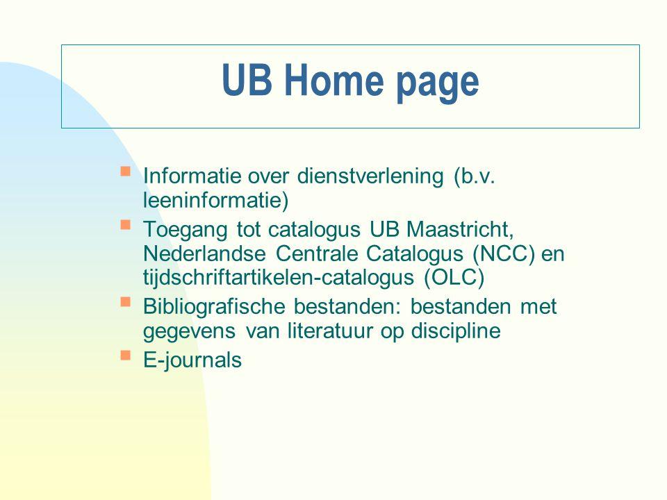 UB Home page  Informatie over dienstverlening (b.v. leeninformatie)  Toegang tot catalogus UB Maastricht, Nederlandse Centrale Catalogus (NCC) en ti