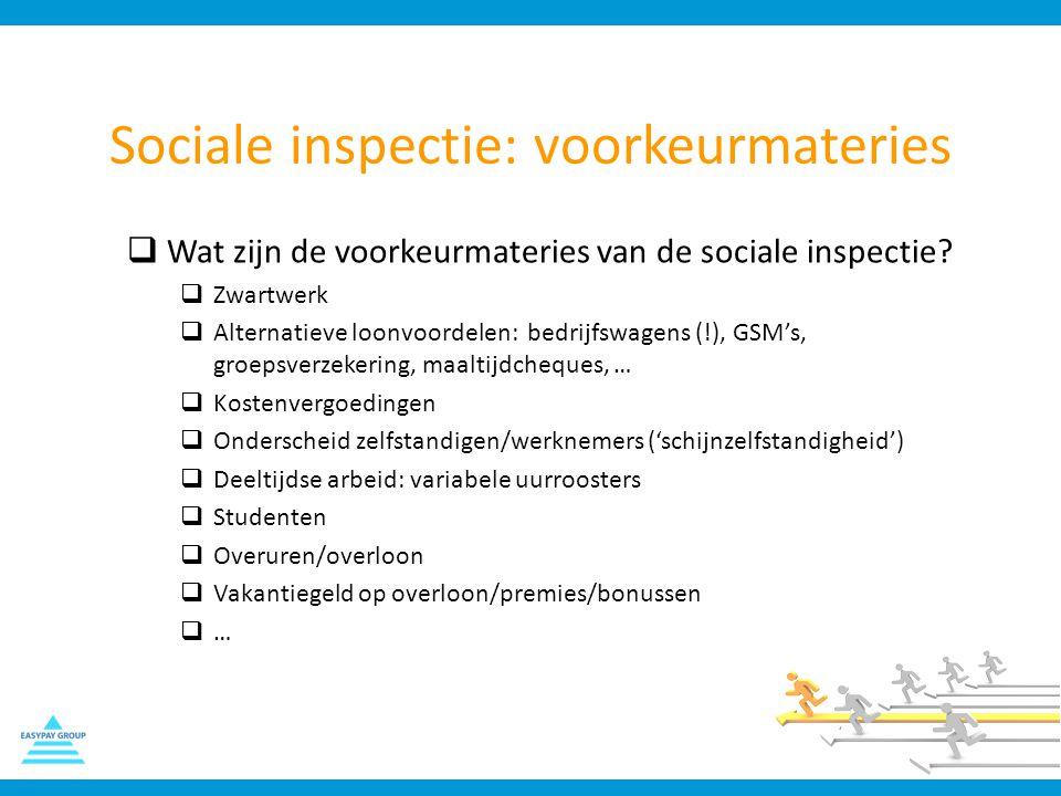Sociale inspectie: voorkeurmateries  Wat zijn de voorkeurmateries van de sociale inspectie?  Zwartwerk  Alternatieve loonvoordelen: bedrijfswagens