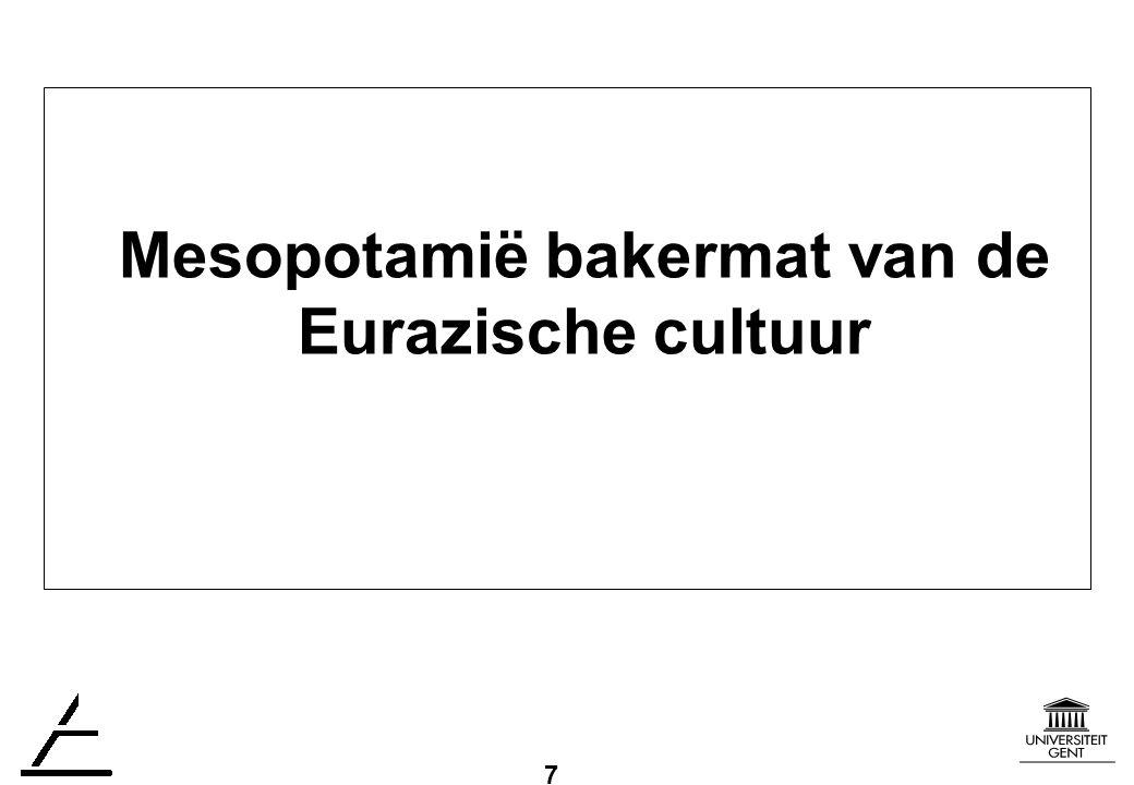 7 Mesopotamië bakermat van de Eurazische cultuur
