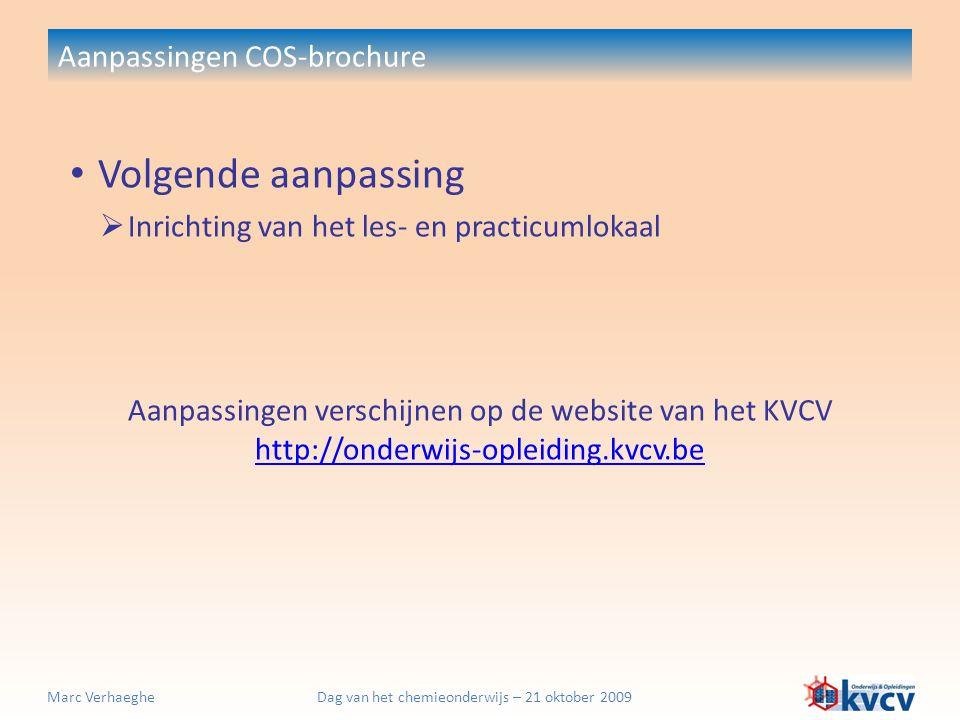 Dag van het chemieonderwijs – 21 oktober 2009Marc Verhaeghe Aanpassingen COS-brochure Volgende aanpassing  Inrichting van het les- en practicumlokaal