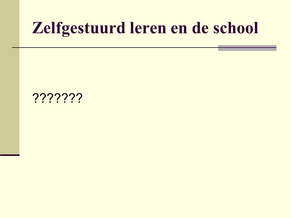 Zelfgestuurd leren en de school ???????