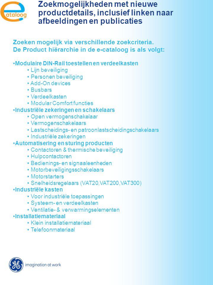Zoeken mogelijk via verschillende zoekcriteria. De Product hiërarchie in de e-cataloog is als volgt: Modulaire DIN-Rail toestellen en verdeelkasten Li