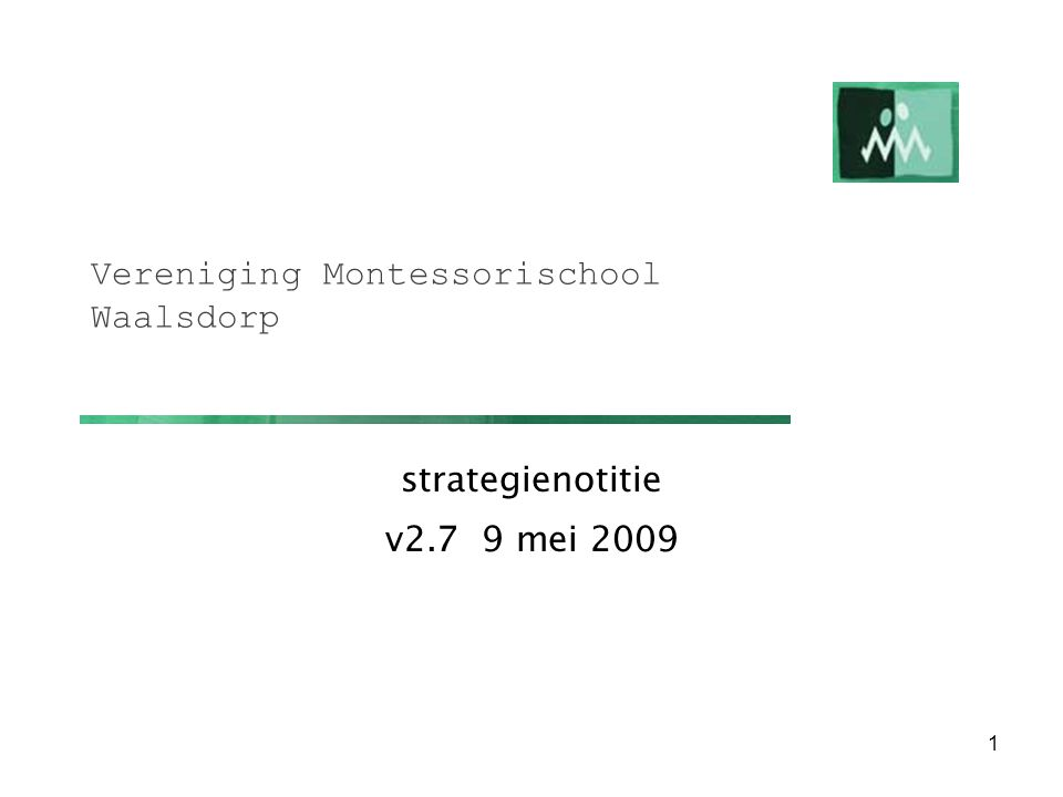 1 Vereniging Montessorischool Waalsdorp strategienotitie v2.7 9 mei 2009