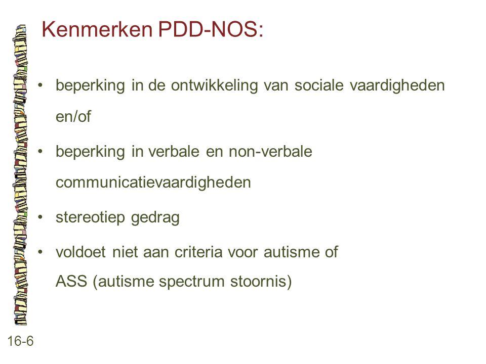 Kenmerken PDD-NOS: 16-6 beperking in de ontwikkeling van sociale vaardigheden en/of beperking in verbale en non-verbale communicatievaardigheden stere
