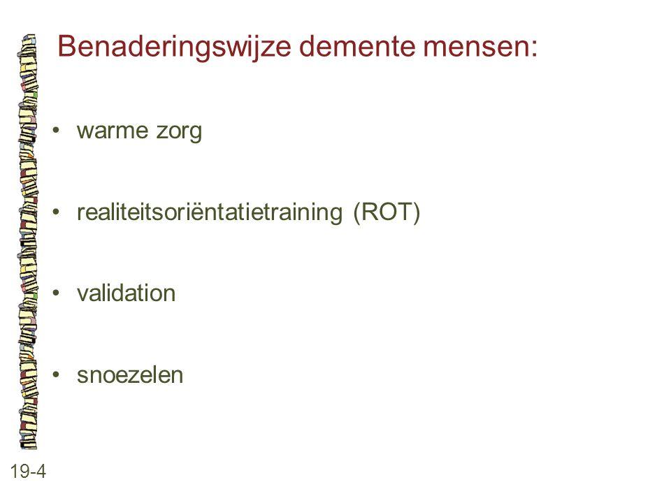 Benaderingswijze demente mensen: 19-4 warme zorg realiteitsoriëntatietraining (ROT) validation snoezelen
