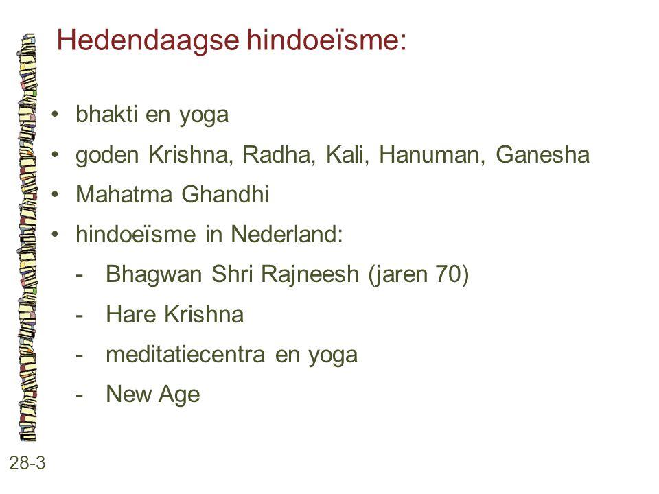 Hedendaagse hindoeïsme: 28-3 bhakti en yoga goden Krishna, Radha, Kali, Hanuman, Ganesha Mahatma Ghandhi hindoeïsme in Nederland: -Bhagwan Shri Rajnee