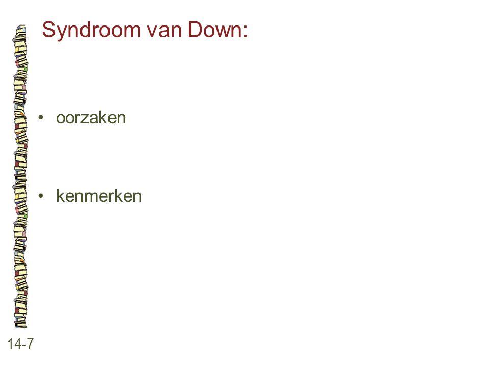 Syndroom van Down: 14-7 oorzaken kenmerken