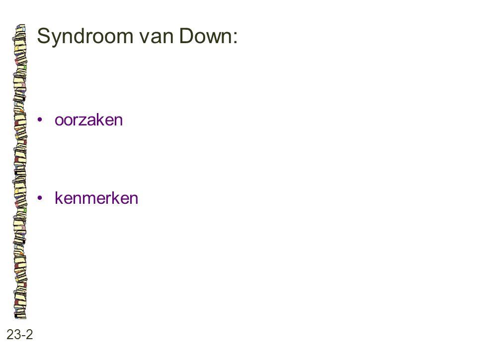 Syndroom van Down: 23-2 oorzaken kenmerken