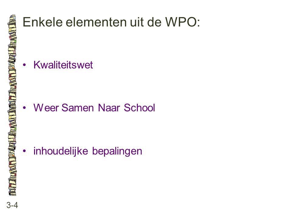 Enkele elementen uit de WPO: 3-4 Kwaliteitswet Weer Samen Naar School inhoudelijke bepalingen