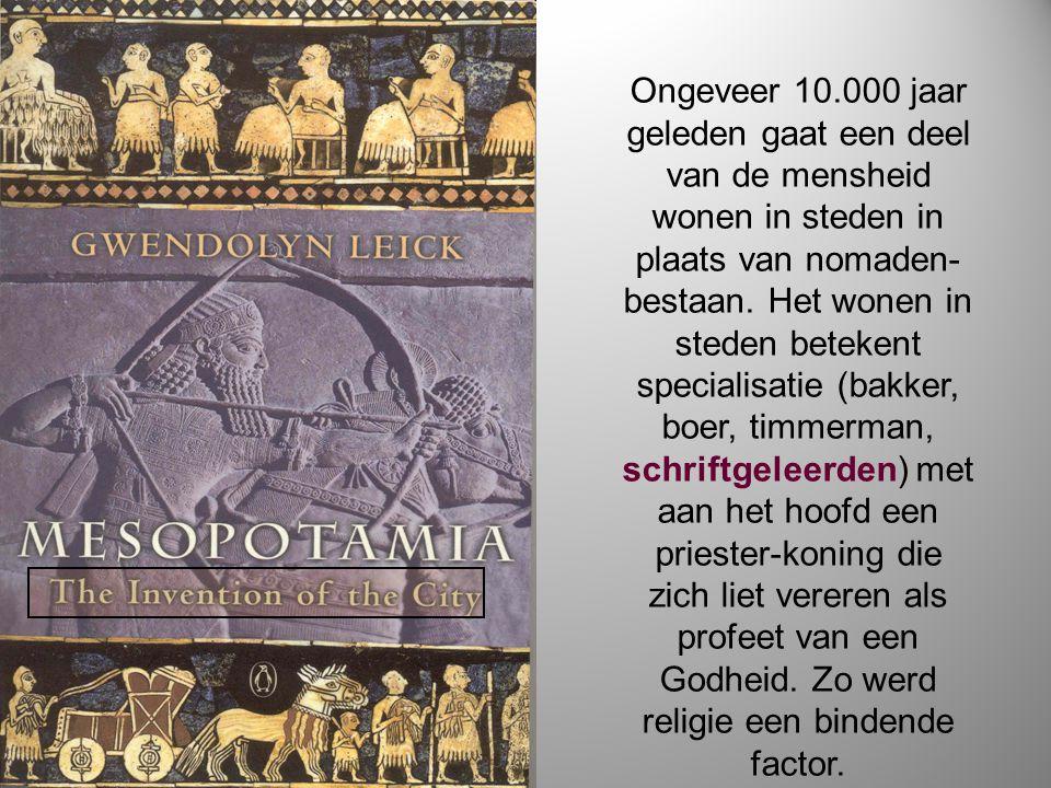 Ongeveer 10.000 jaar geleden gaat een deel van de mensheid wonen in steden in plaats van nomaden- bestaan. Het wonen in steden betekent specialisatie