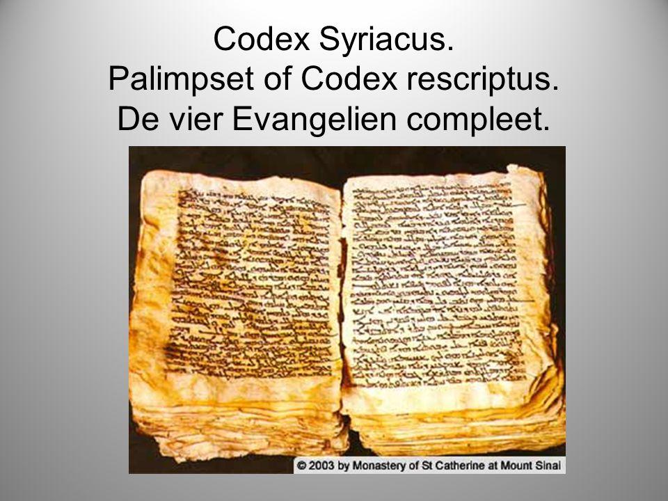Codex Syriacus. Palimpset of Codex rescriptus. De vier Evangelien compleet.