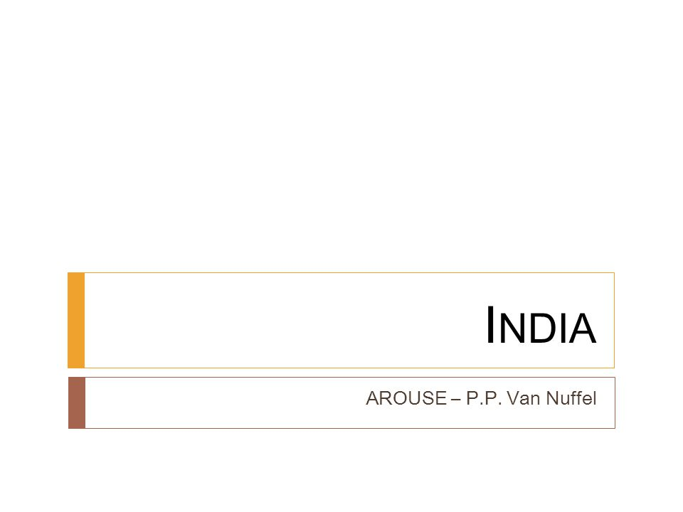 I NDIA AROUSE – P.P. Van Nuffel