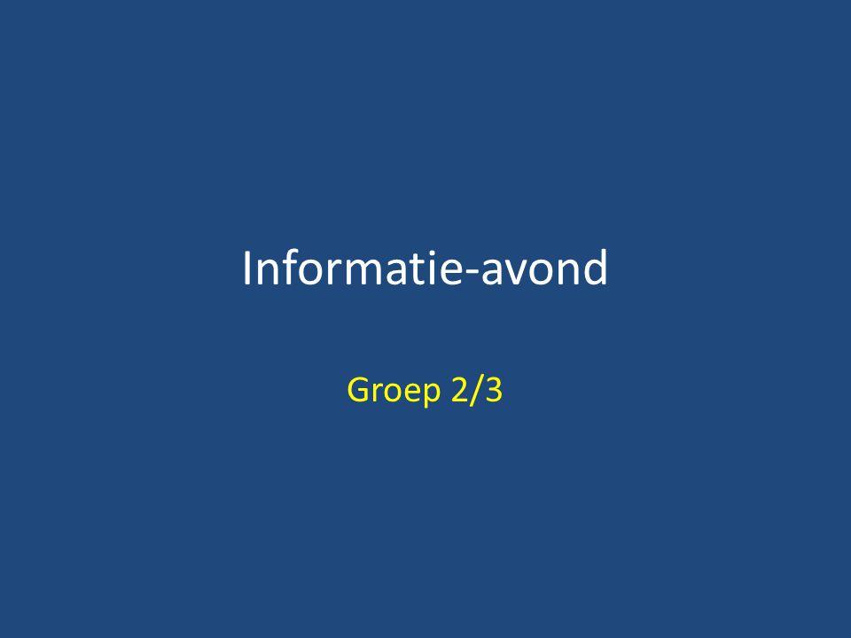 Informatie-avond Groep 2/3