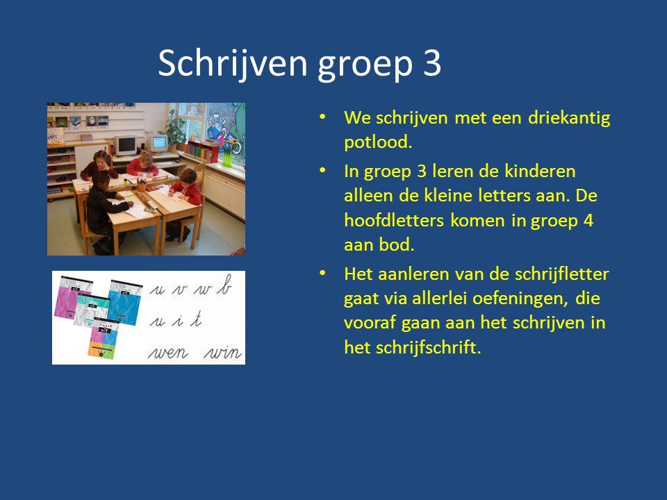 Schrijven groep 3 We schrijven met een driekantig potlood. In groep 3 leren de kinderen alleen de kleine letters aan. De hoofdletters komen in groep 4