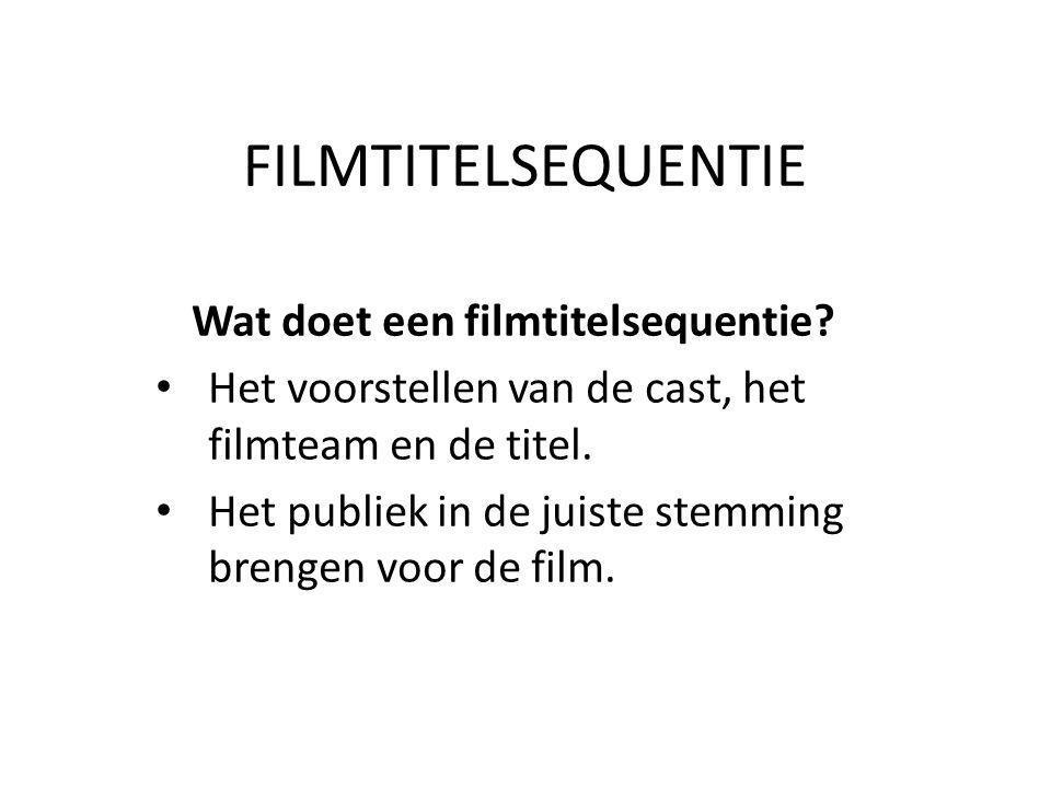 FILMTITELSEQUENTIE Wat doet een filmtitelsequentie.