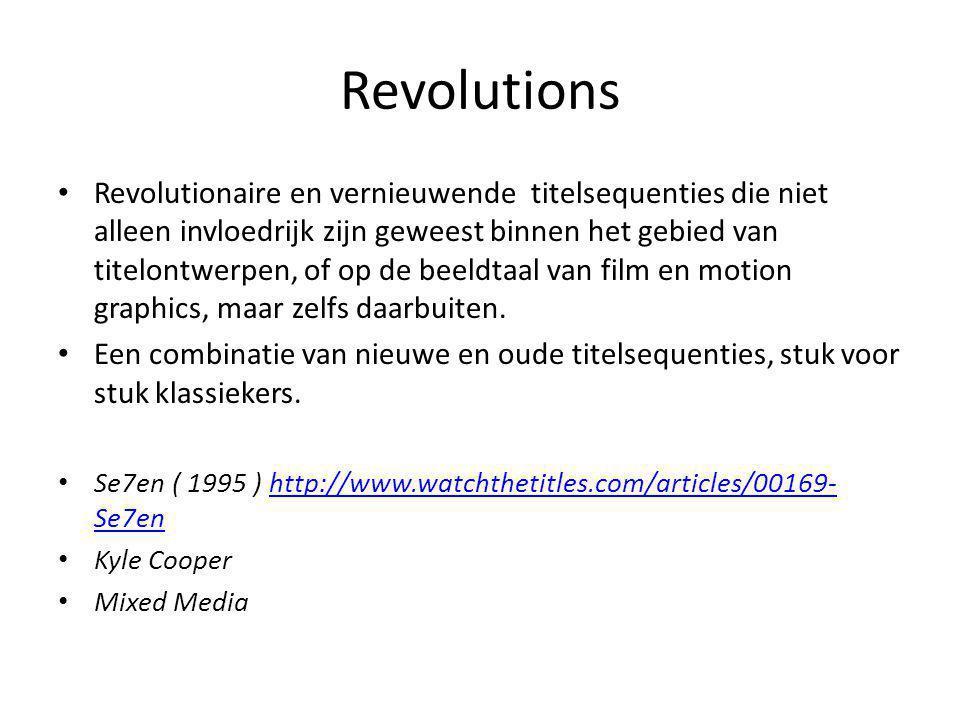 Revolutions Revolutionaire en vernieuwende titelsequenties die niet alleen invloedrijk zijn geweest binnen het gebied van titelontwerpen, of op de beeldtaal van film en motion graphics, maar zelfs daarbuiten.