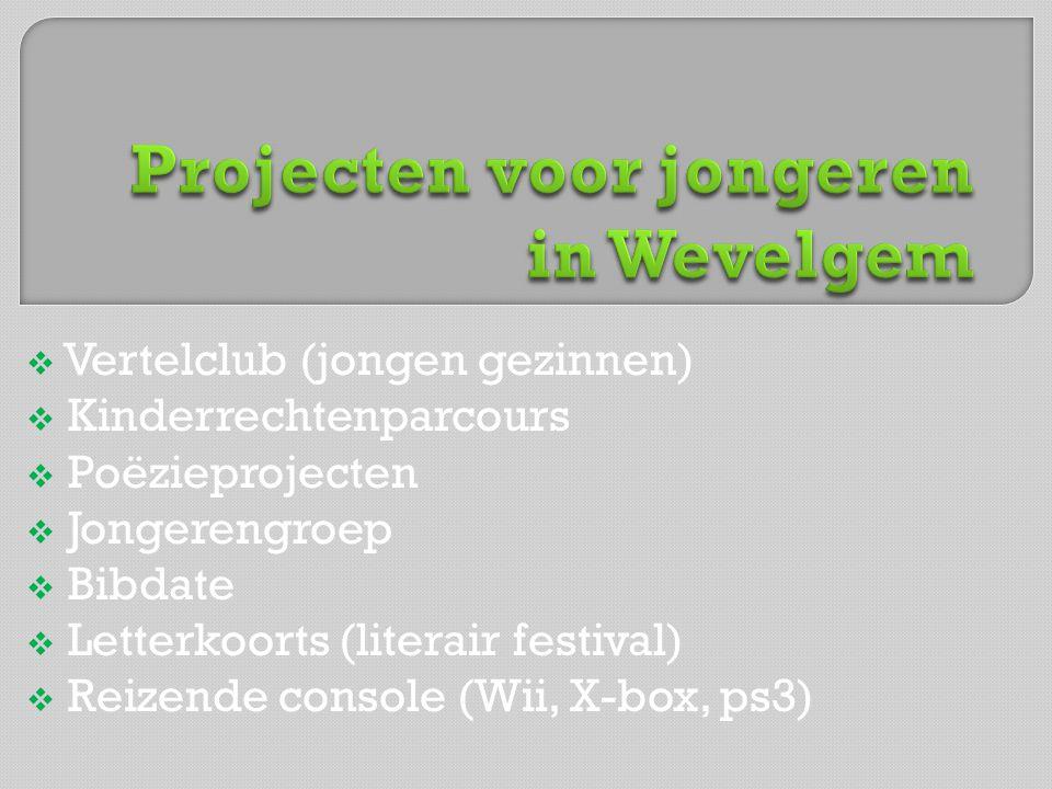  Vertelclub (jongen gezinnen)  Kinderrechtenparcours  Poëzieprojecten  Jongerengroep  Bibdate  Letterkoorts (literair festival)  Reizende console (Wii, X-box, ps3)