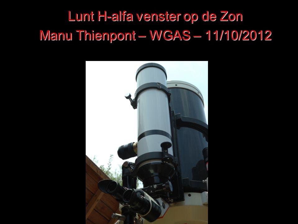 Lunt H-alfa venster op de Zon Manu Thienpont – WGAS – 11/10/2012