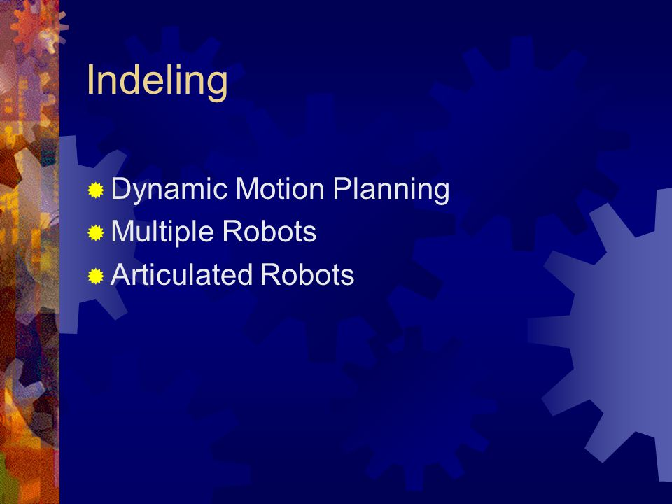 Indeling  Dynamic Motion Planning  Multiple Robots  Articulated Robots
