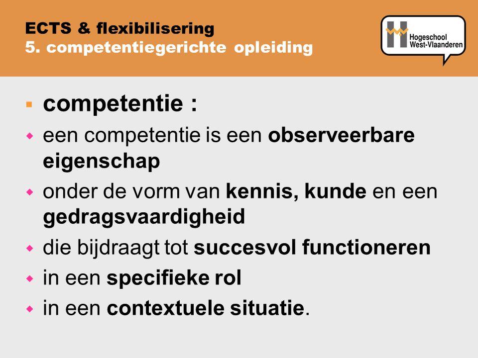  competentie : w een competentie is een observeerbare eigenschap w onder de vorm van kennis, kunde en een gedragsvaardigheid w die bijdraagt tot succesvol functioneren w in een specifieke rol w in een contextuele situatie.