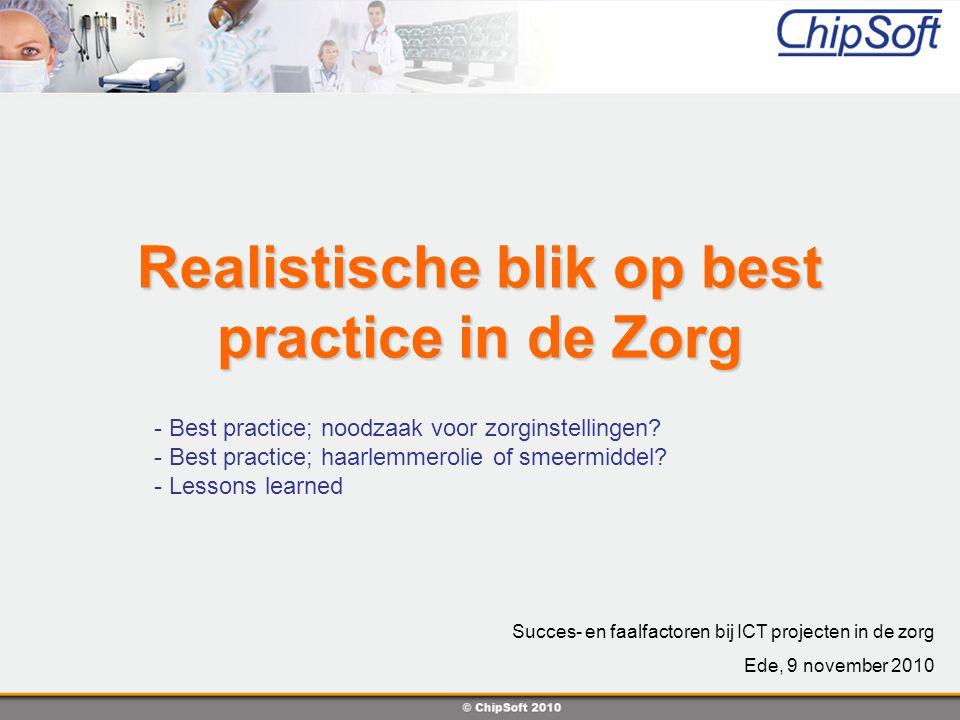 Realistische blik op best practice in de Zorg - Best practice; noodzaak voor zorginstellingen? - Best practice; haarlemmerolie of smeermiddel? - Lesso