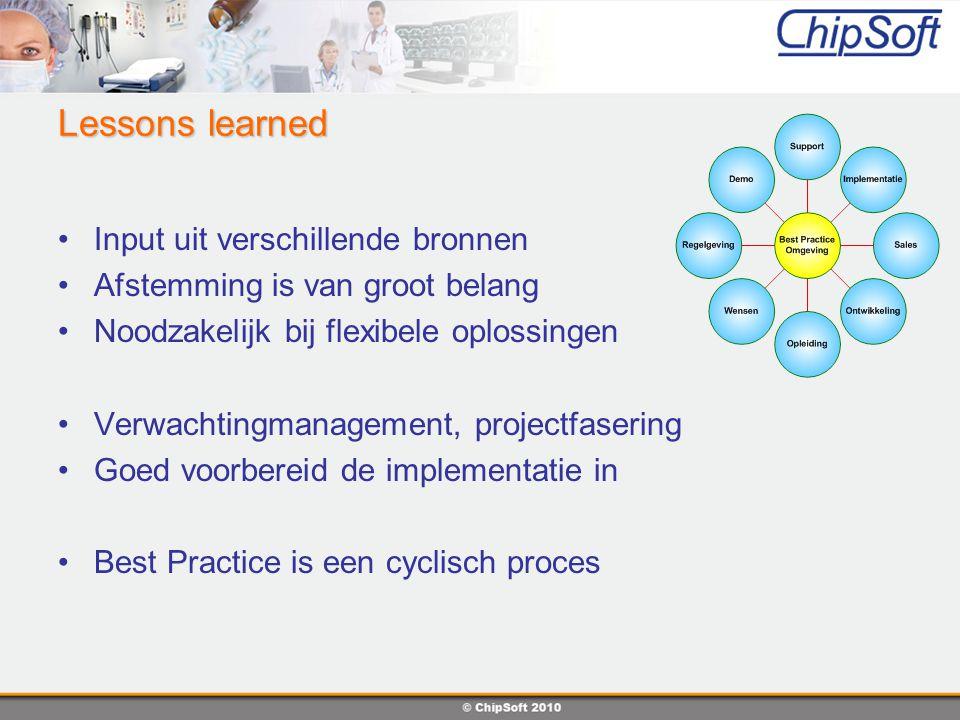 Lessons learned Input uit verschillende bronnen Afstemming is van groot belang Noodzakelijk bij flexibele oplossingen Verwachtingmanagement, projectfa