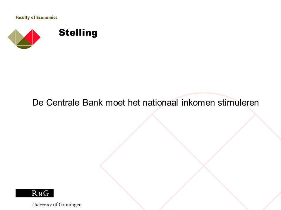 Stelling De Centrale Bank moet het nationaal inkomen stimuleren