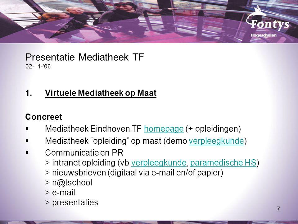 """7 Presentatie Mediatheek TF 02-11-'06 1.Virtuele Mediatheek op Maat Concreet  Mediatheek Eindhoven TF homepage (+ opleidingen)homepage  Mediatheek """""""