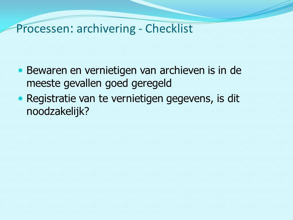 Bewaren en vernietigen van archieven is in de meeste gevallen goed geregeld Registratie van te vernietigen gegevens, is dit noodzakelijk.