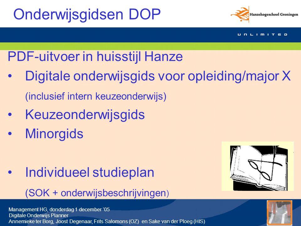 Management HG, donderdag 1 december '05 Digitale Onderwijs Planner Annemieke ter Borg, Joost Degenaar, Frits Salomons (OZ) en Sake van der Ploeg (HIS)