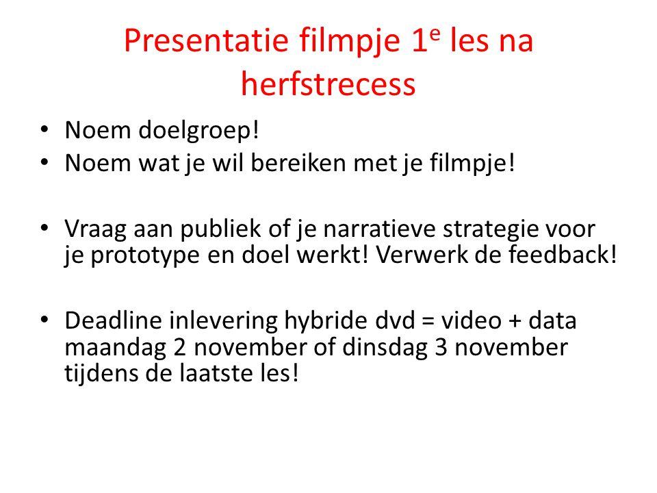 Presentatie filmpje 1 e les na herfstrecess Noem doelgroep.