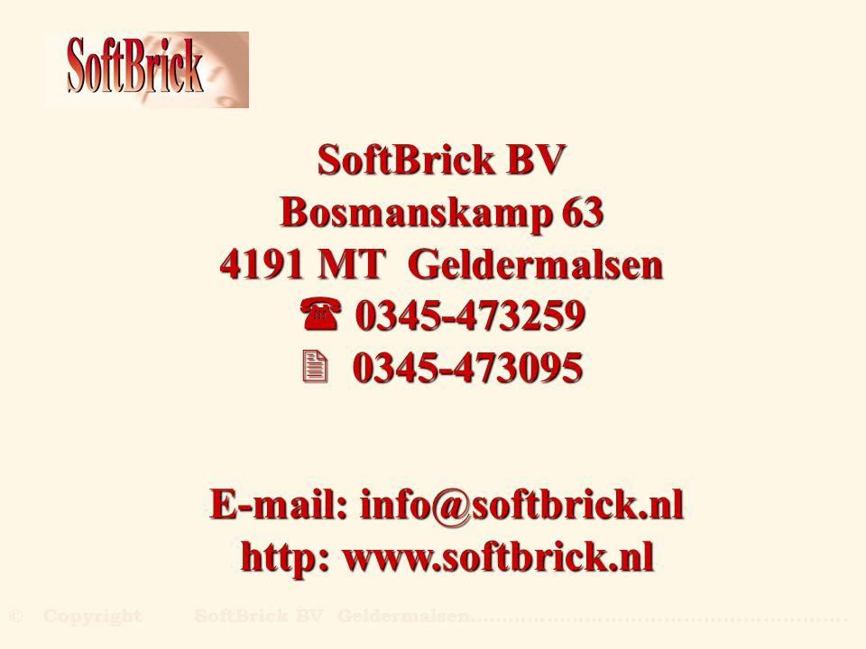 SoftBrick BV Bosmanskamp 63 4191 MT Geldermalsen  0345-473259  0345-473095 E-mail: info@softbrick.nl http: www.softbrick.nl © Copyright SoftBrick BV