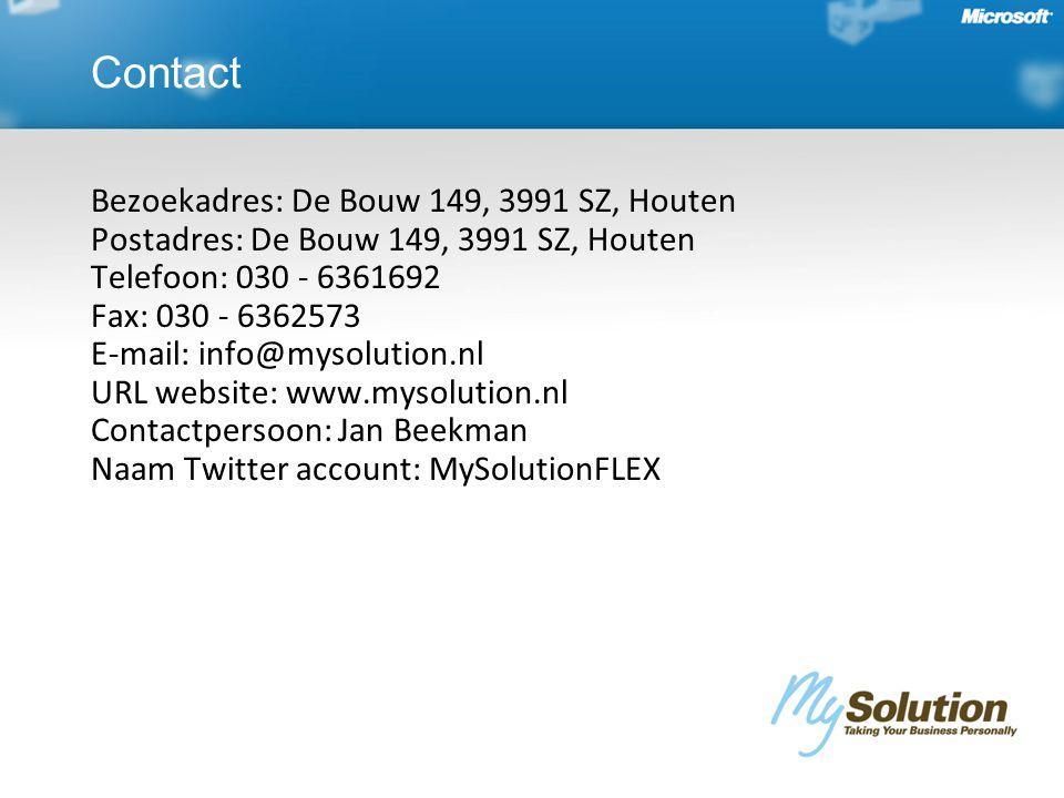 Bezoekadres: De Bouw 149, 3991 SZ, Houten Postadres: De Bouw 149, 3991 SZ, Houten Telefoon: 030 - 6361692 Fax: 030 - 6362573 E-mail: info@mysolution.nl URL website: www.mysolution.nl Contactpersoon: Jan Beekman Naam Twitter account: MySolutionFLEX Contact
