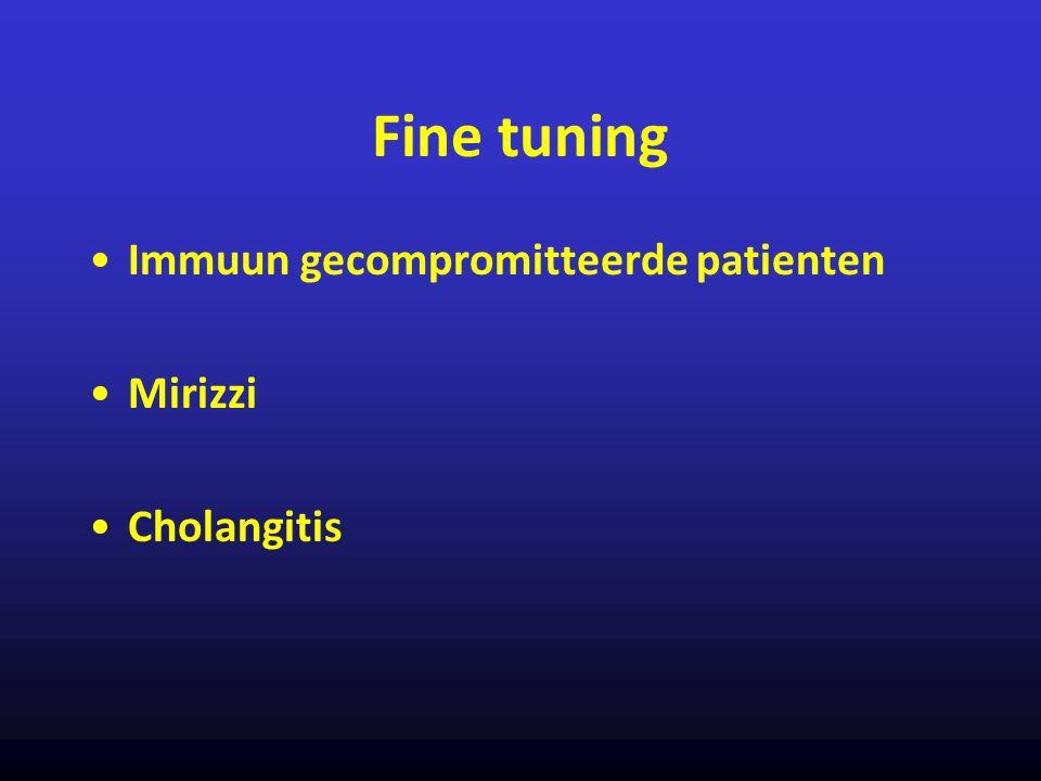 Fine tuning Immuun gecompromitteerde patienten Mirizzi Cholangitis