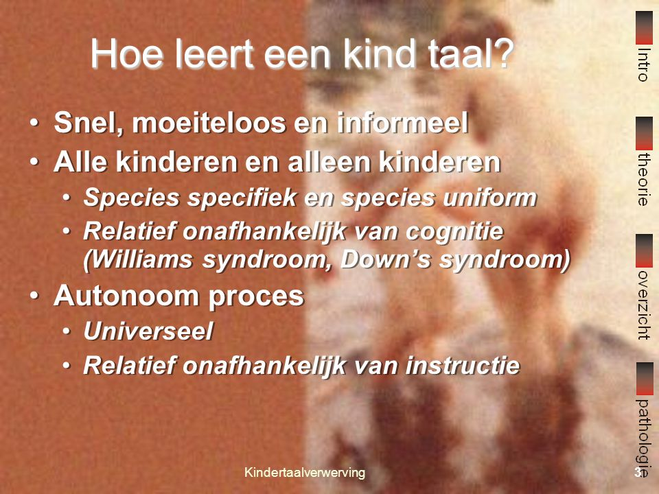 Kindertaalverwerving2 Theoretische grondslagen 1 1