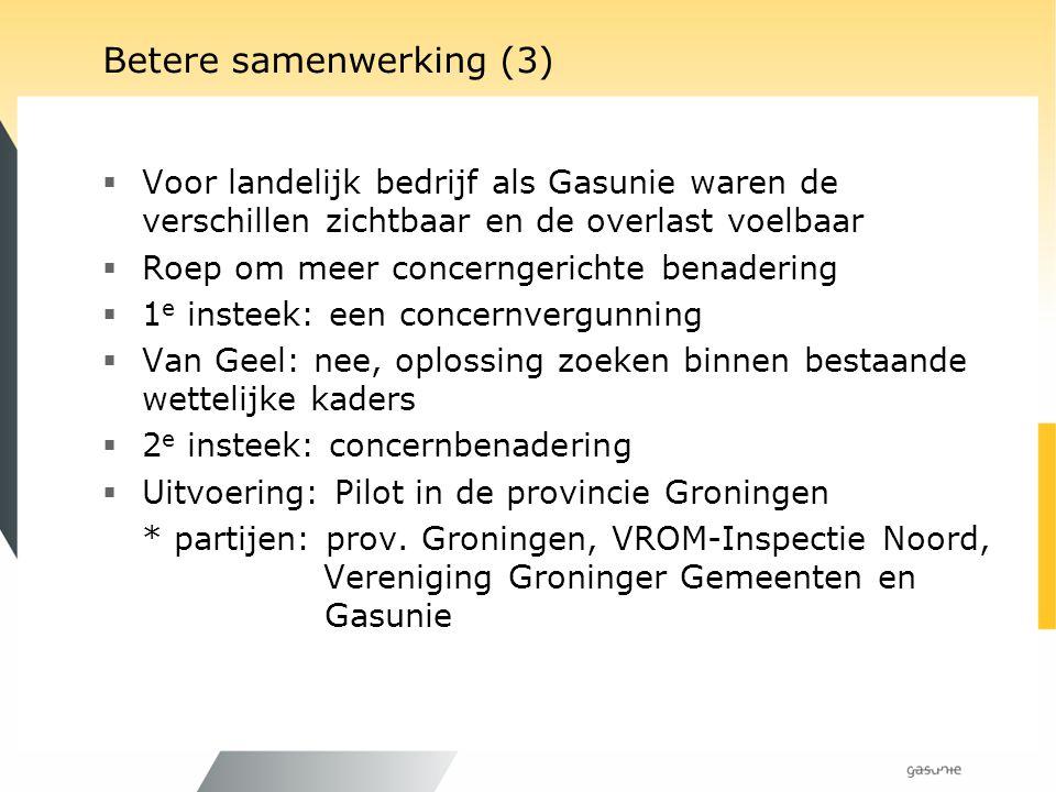 Betere samenwerking (3)  Voor landelijk bedrijf als Gasunie waren de verschillen zichtbaar en de overlast voelbaar  Roep om meer concerngerichte ben