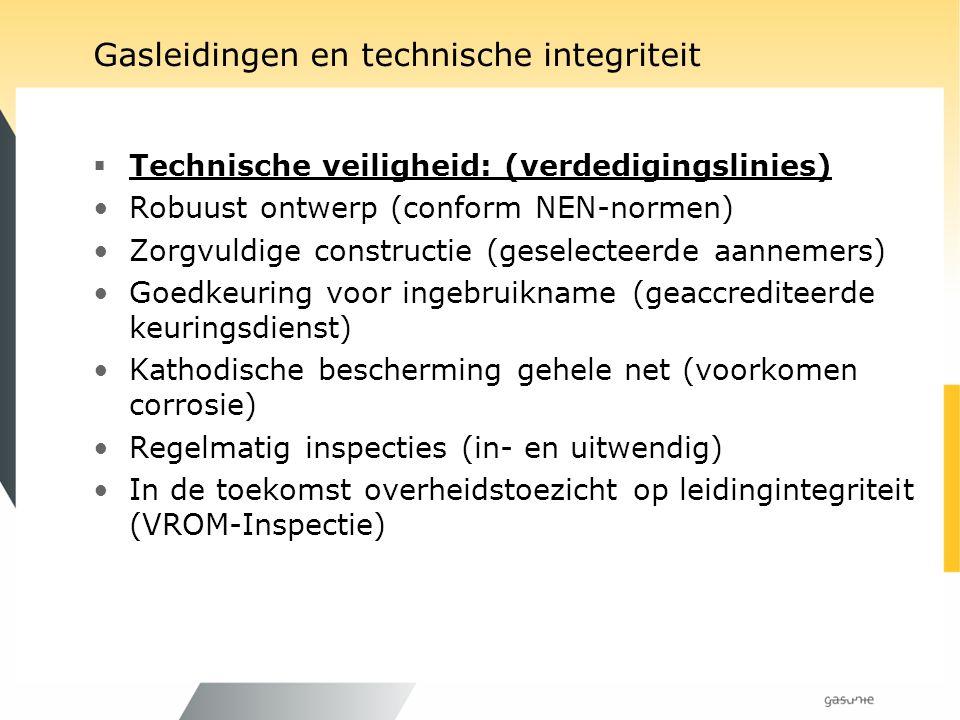 Gasleidingen en technische integriteit  Technische veiligheid: (verdedigingslinies) Robuust ontwerp (conform NEN-normen) Zorgvuldige constructie (ges
