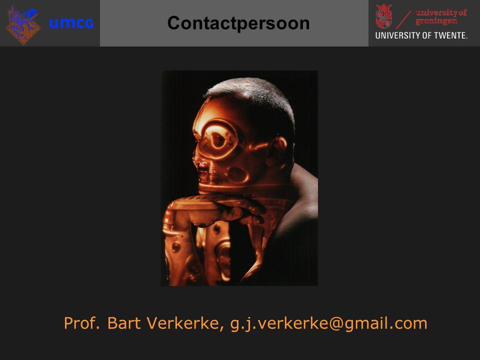 Prof. Bart Verkerke, g.j.verkerke@gmail.com Contactpersoon