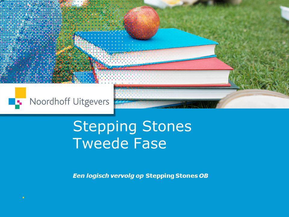 12/7/14  Naam spreker 1 Stepping Stones Tweede Fase Een logisch vervolg op Stepping Stones OB 