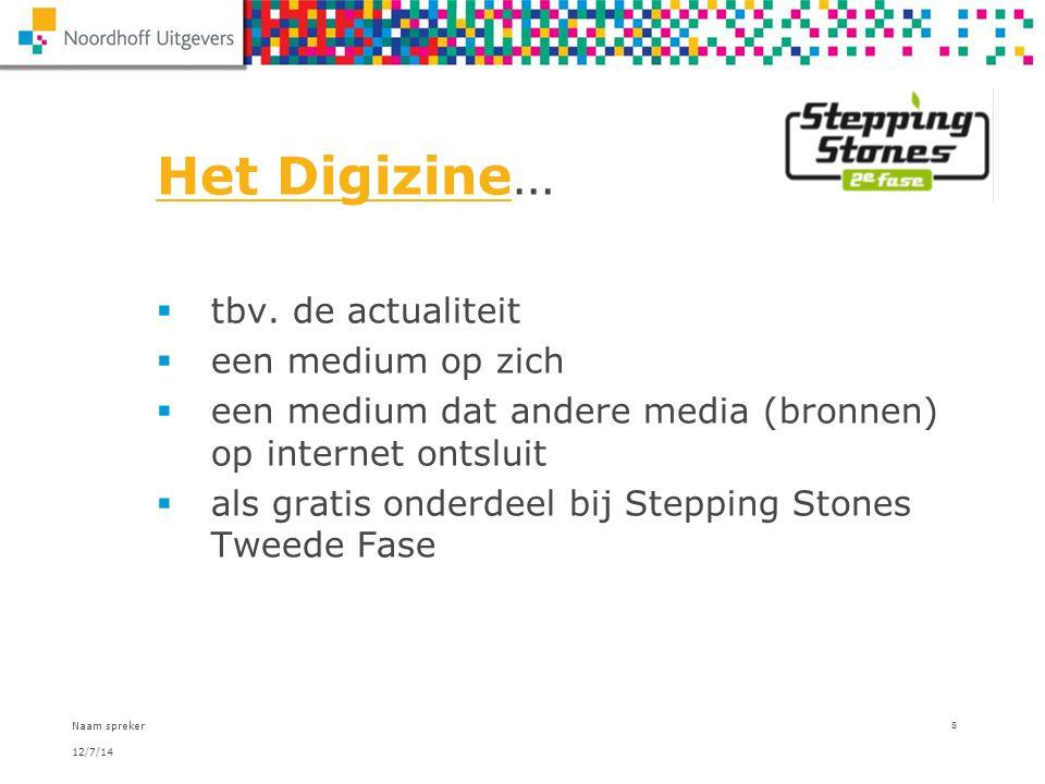 12/7/14 Naam spreker 8 Het DigizineHet Digizine…  tbv. de actualiteit  een medium op zich  een medium dat andere media (bronnen) op internet ontslu