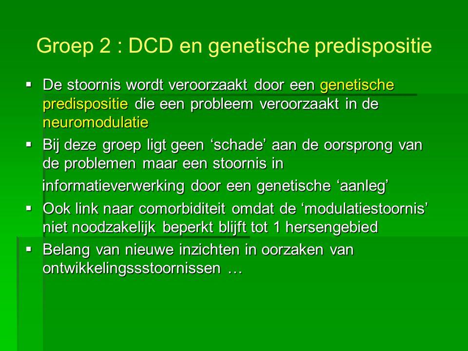  De stoornis wordt veroorzaakt door een genetische predispositie die een probleem veroorzaakt in de neuromodulatie  Bij deze groep ligt geen 'schade
